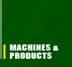 Machines & Products
