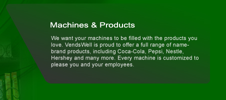 We want your machines to be filled with the products you love. VendsWell is proud to offer a full range of name-brand products, including Coca-Cola, Pepsi, Nestle, Hershey and many more. Every machine is customized to please you and your employees.